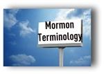 Mormon Terminology