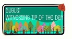 August Witnessing Tip of the Day