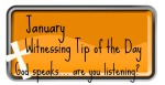January Witnessing Tip of the Day