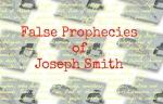 False Prophecies of Joseph Smith