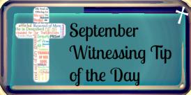 September Witnessing Tip 16