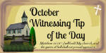 witnessing-tip-of-the-day-october