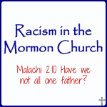 Racism in the Mormon Church 00